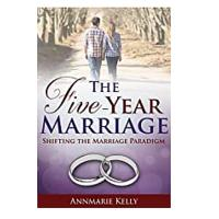The Five-Year Marriage: Shifting the Marriage Paradigm