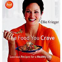 """The Food You Crave: Luscious Recipes for a Healthy Life"""