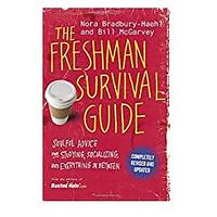 The Freshman Survival Guide: Soulful Advice for Studying, Socializing and Everything In Between