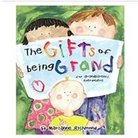 """The Gifts of Being Grand: For Grandparents Everywhere"""