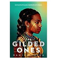 The Gilded Ones by Namina Forna (Released February 9, 2021)