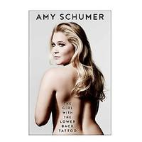The Girl With the Lower Back Tattoo by Amy Schumer (Non-fiction)