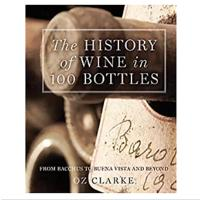 """The History of Wine in 100 Bottles: From Bacchus to Bordeaux and Beyond"""