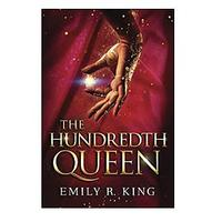The Hundredth Queen by Emily King