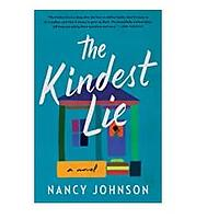 The Kindest Lie by Nancy Johnson (Released February 2, 2021)