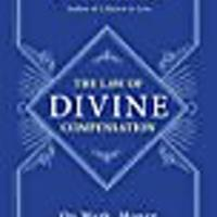 The Law of Divine Compensation: On Work, Money & Miracles