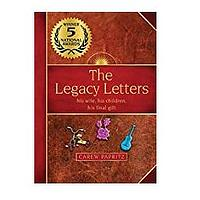 The Legacy Letters: His Wife, His Children, His Final Gift by Carew Papritz