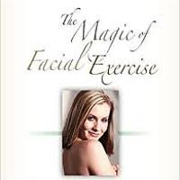 The Magic of Facial Exercise