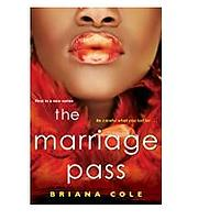 The Marriage Pass by Briana Cole (Released February 23, 2021)