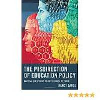 The Misdirection of Education Policy: Raising Questions About School Reform