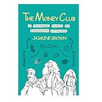 The Money Club: A Teenage Guide to Financial Literacy