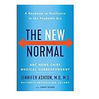 The New Normal: A Roadmap to Resilience in the Pandemic Era by Dr. Jennifer Ashton