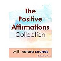 The Positive Affirmation Collection With Nature Sounds (Prime Video)