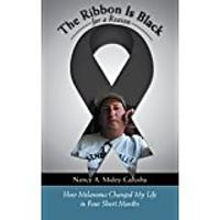 The Ribbon Is Black for a Reason: How Melanoma Changed My Life in Four Short Months