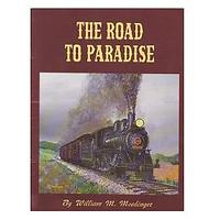 The Road to Paradise: The Story of the Rebirth of the Strausburg Railroad