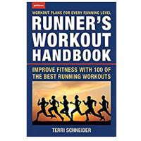 """""""The Runner's Workout Handbook: Improve Fitness with 100 of the Best Running Workouts"""""""