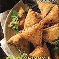 """The Samosa Cookbook: 30 Crispy & Crunchy Samosa Recipes"""