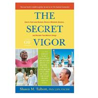 The Secret of Vigor: How to Overcome Burnout, Restore Metabolic Balance and Reclaim Your Natural Energy