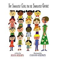 The Smallest Girl in the Smallest Grade by Justin Roberts
