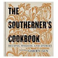 The Southerner's Cookbook: Recipes, Wisdom and Stories