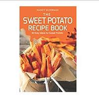 The Sweet Potato Recipe Book: 30 Easy Ideas for Sweet Potato