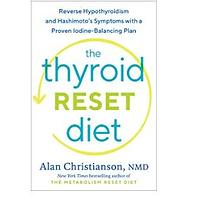 The Thyroid Reset Diet: Reverse Hypothyroidism and Hashimoto's Symptoms With a Proven Iodine-Balancing Plan (Bestseller)
