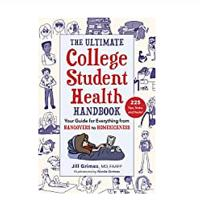 The Ultimate College Student Health Handbook: Your Guide for Everything From Hangovers to Homesickness