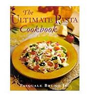 The Ultimate Pasta Cookbook by Jr. Bruno, Pasquale