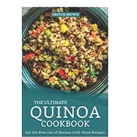 The Ultimate Quinoa Cookbook