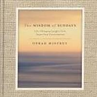 """The Wisdom of Sundays: Life-Changing Insights From Super Soul Conversations"""