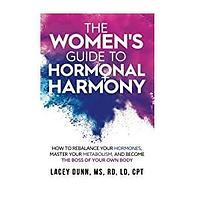 The Women's Guide to Hormonal Harmony by Lacey Dunn
