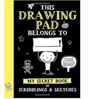 This Drawing Pad Belongs to ______! My Secret Book of Scribblings and Sketches