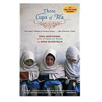 """Three Cups of Tea: One Man's Mission to Promote Peace - One School at a Time"""