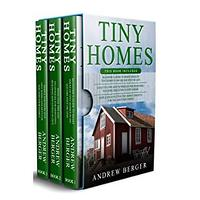 Tiny Homes: 3 in-1 Beginner's Guide
