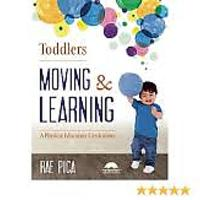 """Toddlers Moving & Learning: A Physical Education Curriculum"""