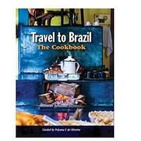 Travel to Brazil: The Cookbook