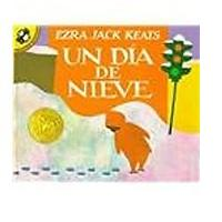 Un Dia de Nieve (The Snowy Day, Spanish Edition)
