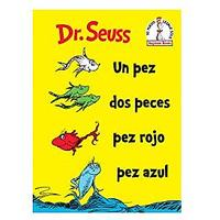 Un Pez Dos Peces Pez Rojo Pez Azul (One Fish Two Fish Red Fish Blue Fish, Spanish Edition)