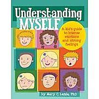 Understanding Myself: A Kid's Guide to Intense Emotions & Strong Feelings