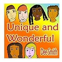 Unique and Wonderful by Dee Smith