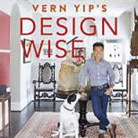 """Vern Yip's Design Wise: Your Smart Guide to a Beautiful Home"""