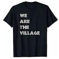 We Are the Village Shirt