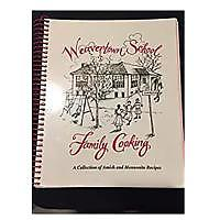"""Weavertown School Family Cooking: A Collection of Amish & Mennonite Recipes"""