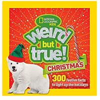 """""""Weird But True Christmas: 300 Festive Facts to Light Up the Holidays"""""""