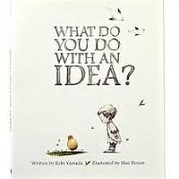 """What Do You Do With an Idea?"""