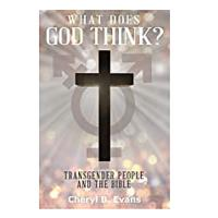 What Does God Think?: Transgender People and The Bible