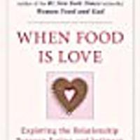 When Food Is Love: Exploring the Relationship Between Eating & Intimacy