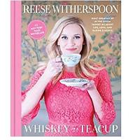 Whiskey in a Teacup: What Growing Up in the South Taught Me About Life, Love and Baking Biscuits