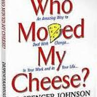 Who Moved My Cheese?: An Amazing Way to Deal With Change in Your Work & in Your Life
