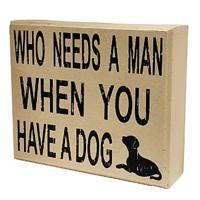 Who Needs a Man When You Have a Dog Sign